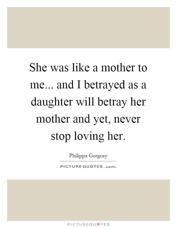 Like A Mother Quotes  Like A Mother Quotes & Sayings