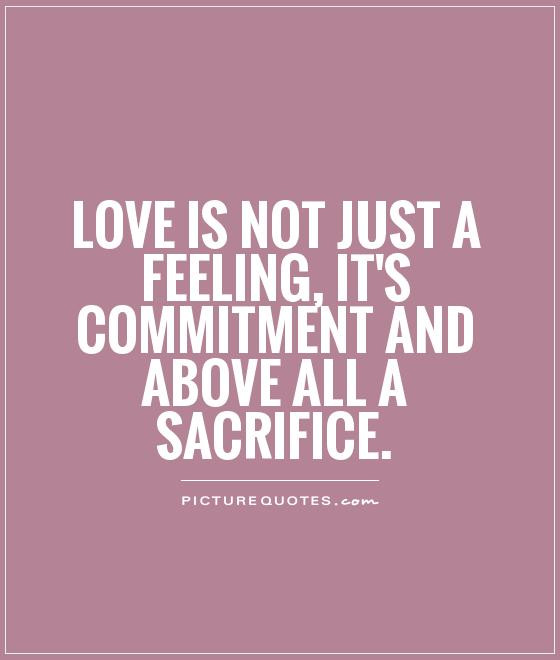 Love Feeling Quotes  Sacrificing Love Quotes QuotesGram