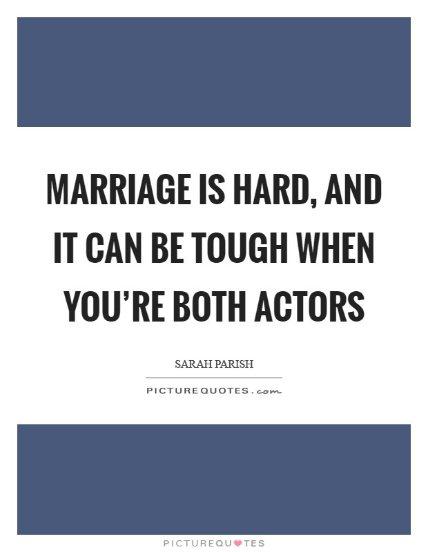 Marriage Is Hard Quotes  Marriage is hard and it can be tough when you re both
