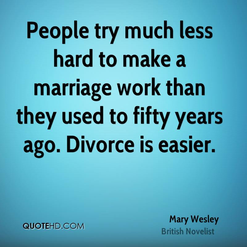 Marriage Is Work Quotes  Mary Wesley Marriage Quotes