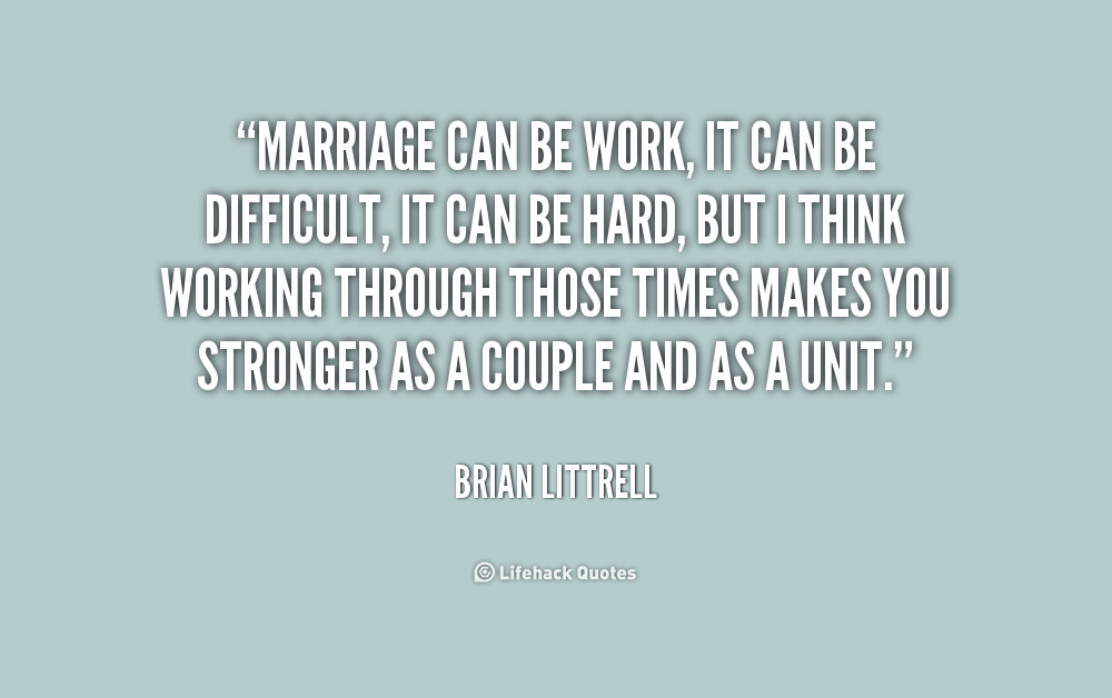 Marriage Is Work Quotes  Difficult Marriage Quotes QuotesGram
