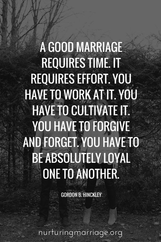 Marriage Is Work Quotes  A good marriage requires time It requires effort You