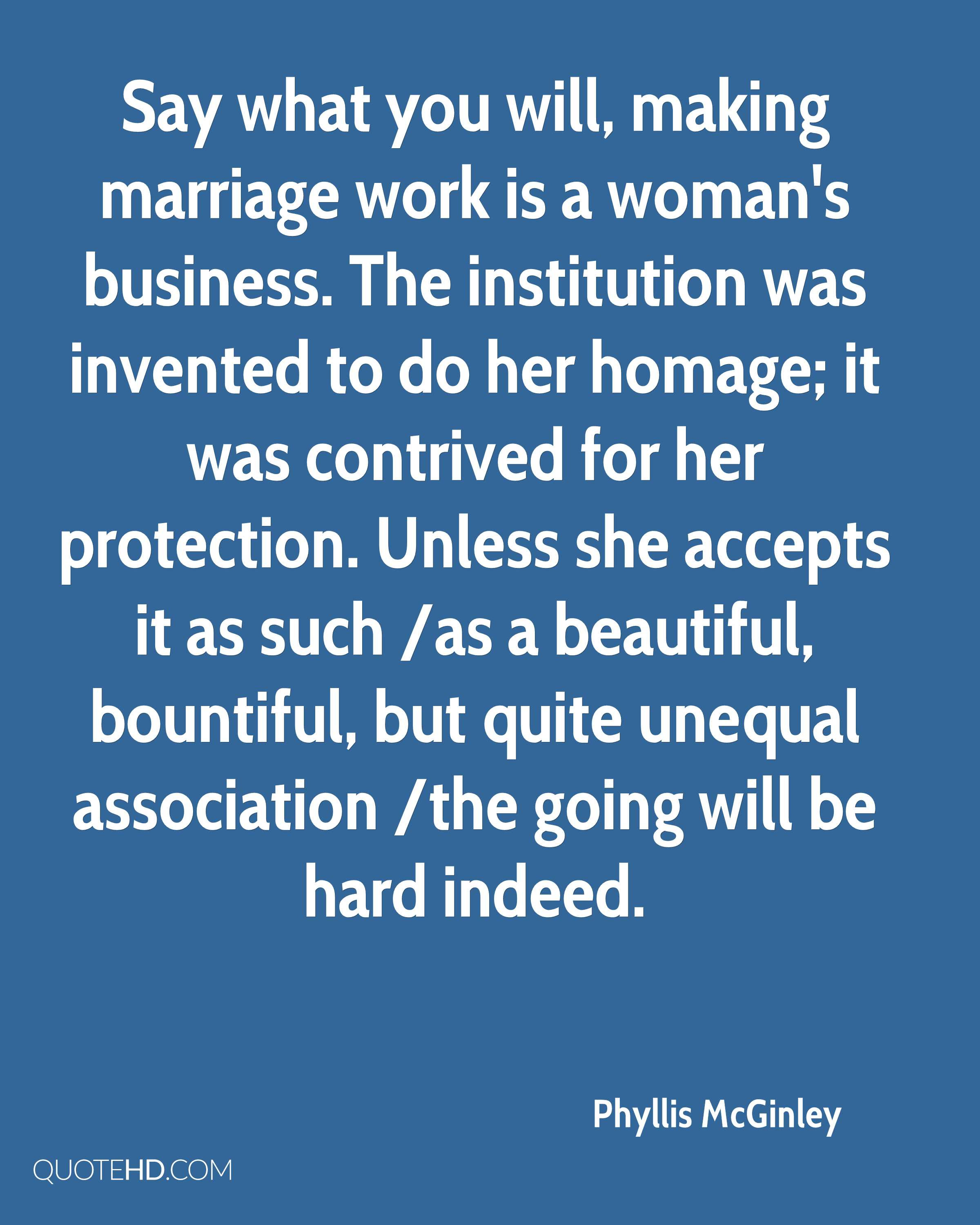Marriage Is Work Quotes  Phyllis McGinley Marriage Quotes