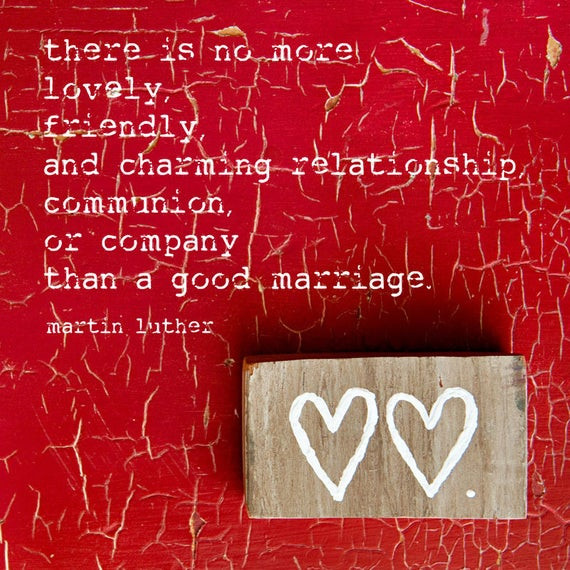 Martin Luther Marriage Quote  Items similar to A Good Marriage Valentines Day Romantic