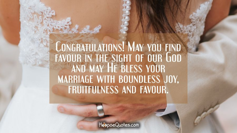 May God Bless Your Marriage Quotes  Congratulations May you find favour in the sight of our