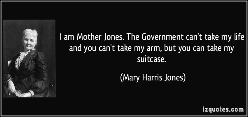 Mother Jones Quote  Mother Mary Quotes QuotesGram