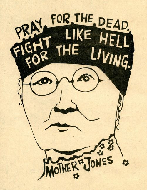 Mother Jones Quote  343 Best images about Culture jamming on Pinterest