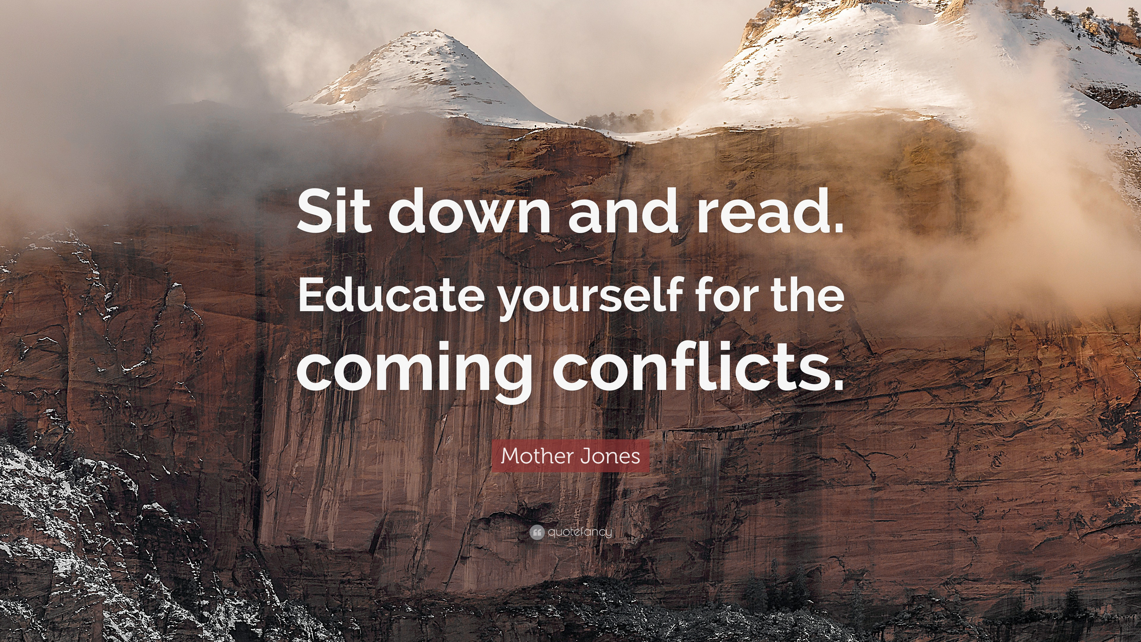"""Mother Jones Quote  Mother Jones Quote """"Sit down and read Educate yourself"""