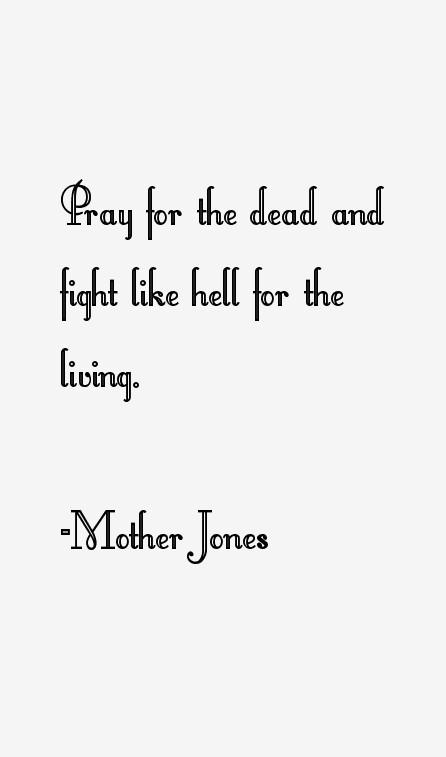 Mother Jones Quote  Mother Jones Quotes & Sayings
