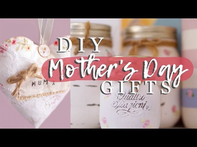 Mother'S Day 2019 Gift Ideas  3 DIY MOTHERS DAY 2019 GIFT IDEAS BUDGET FRIENDLY