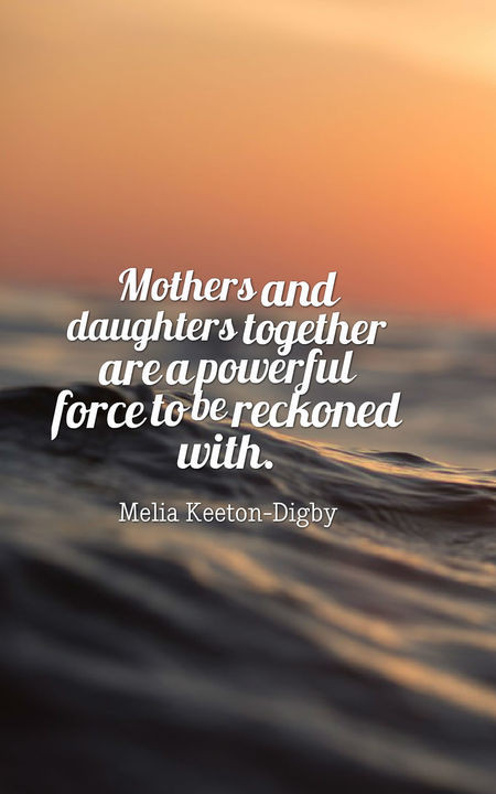 Mothers Quotes From Daughters  70 Heartwarming Mother Daughter Quotes