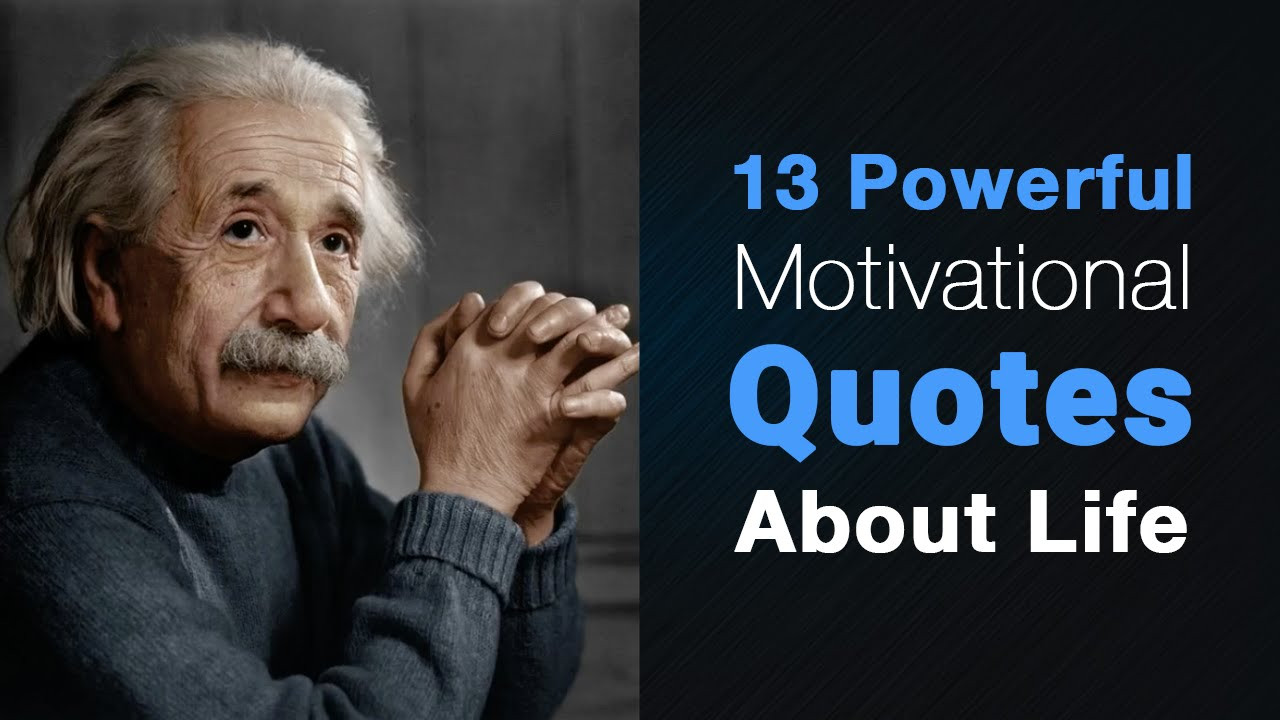 Motivating Quote  13 Powerful Motivational Quotes About Life