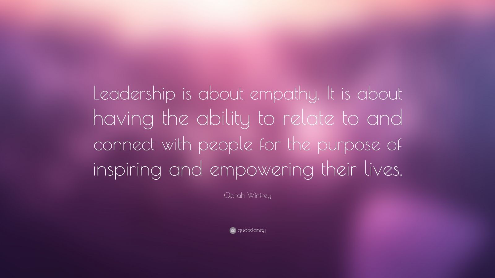 "Motivational Leadership Quotes  Oprah Winfrey Quote ""Leadership is about empathy It is"