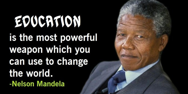 Nelson Mandela Quotes About Education  Nelson Mandela Quotes on Education Youth Leadership & Love