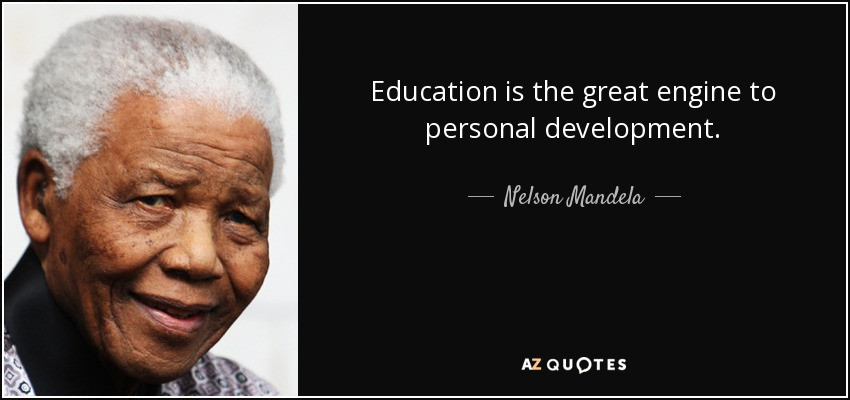 Nelson Mandela Quotes On Education  Nelson Mandela quote Education is the great engine to