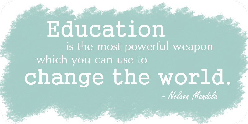 Nelson Mandela Quotes On Education  Taste of August May 2013