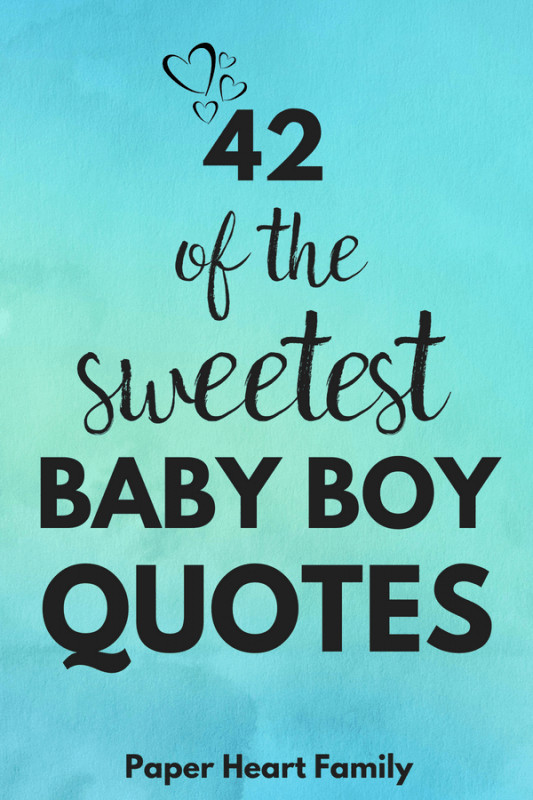 New Mother Quotes On New Baby  42 Baby Boy Quotes That Boy Moms Will Adore