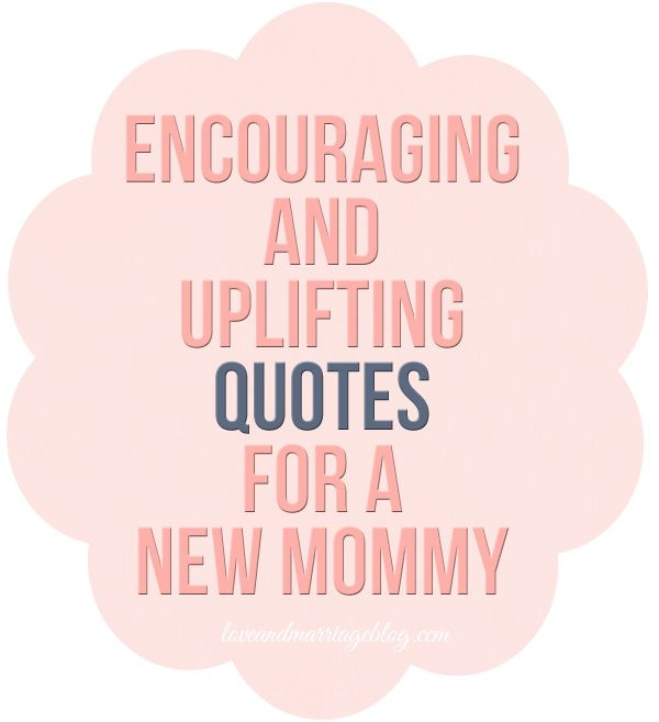New Mother Quotes On New Baby  Uplifting Quotes for New Moms Sayings