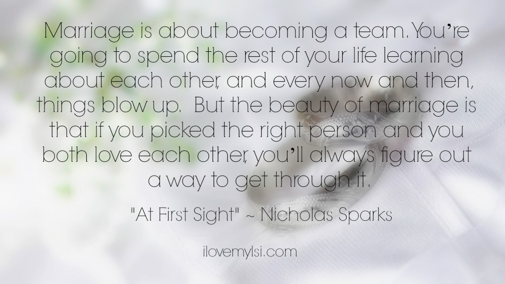 Nicholas Sparks Marriage Quotes  NICHOLAS SPARKS QUOTES MARRIAGE IS ABOUT BE ING A TEAM