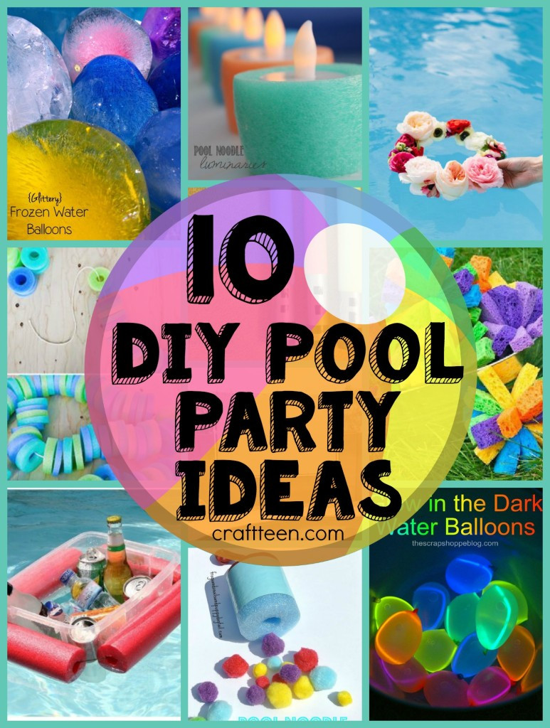 Pool Party Ideas For Girls  10 DIY Ideas for a Pool Party – Craft Teen