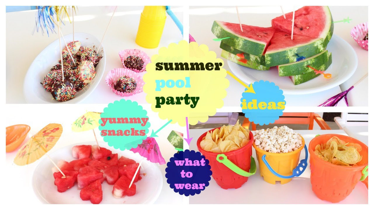 Pool Party Snack Ideas  Summer Pool Party snacks outfit decoration clever ideas