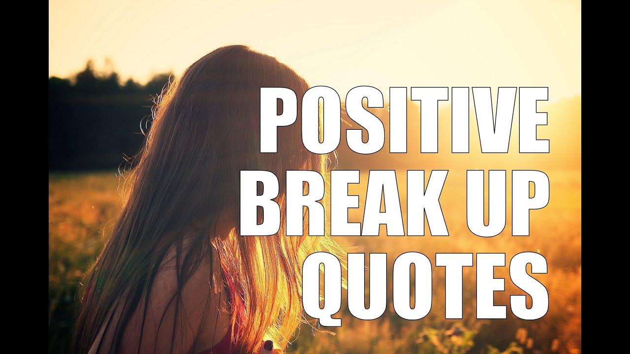 Positive Break Up Quotes  Positive Break Up Quotes