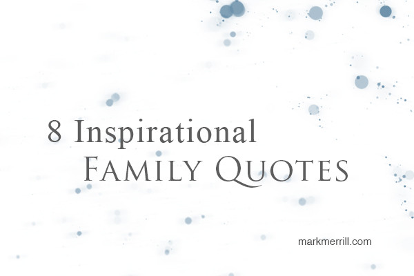 Positive Family Quotes  8 Inspirational Family Quotes