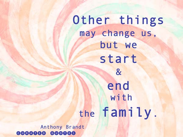 Positive Family Quotes  The 31 Most Inspirational Family Quotes Curated Quotes