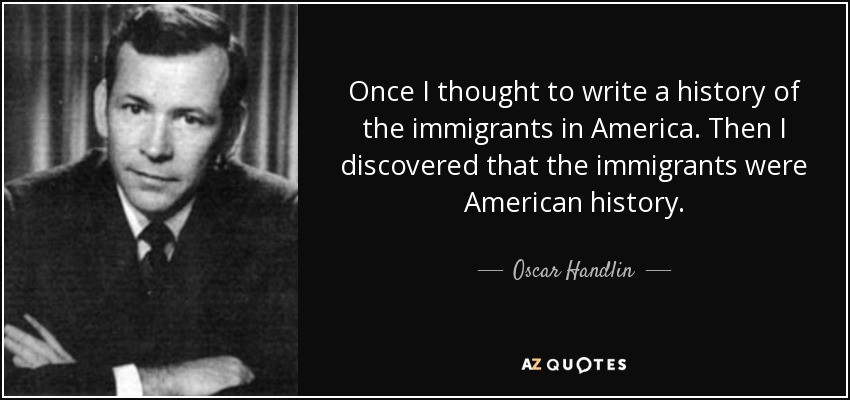 Positive Immigration Quotes  QUOTES BY OSCAR HANDLIN