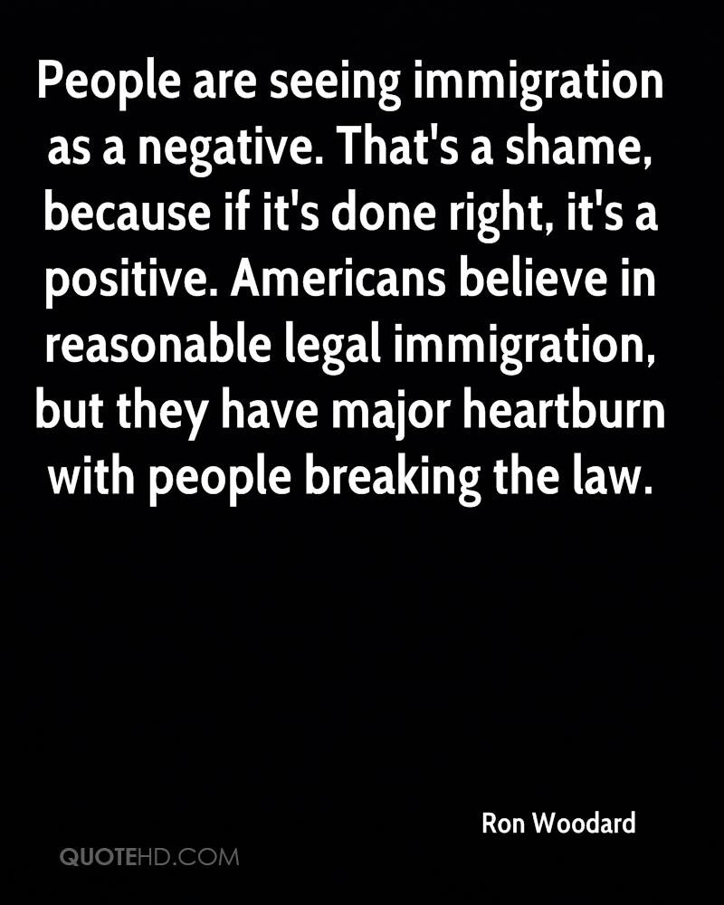 Positive Immigration Quotes  Ron Woodard Quotes