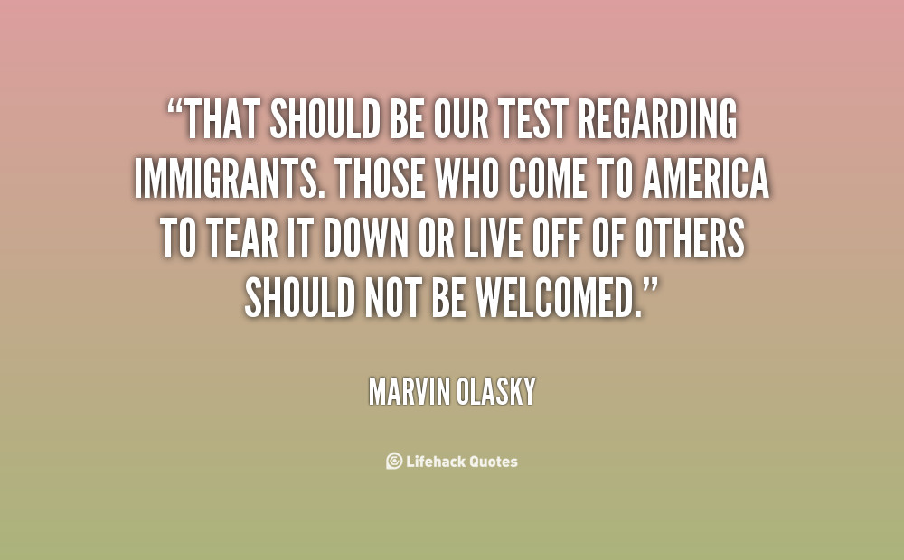 Positive Immigration Quotes  Quotes About Immigration To America QuotesGram