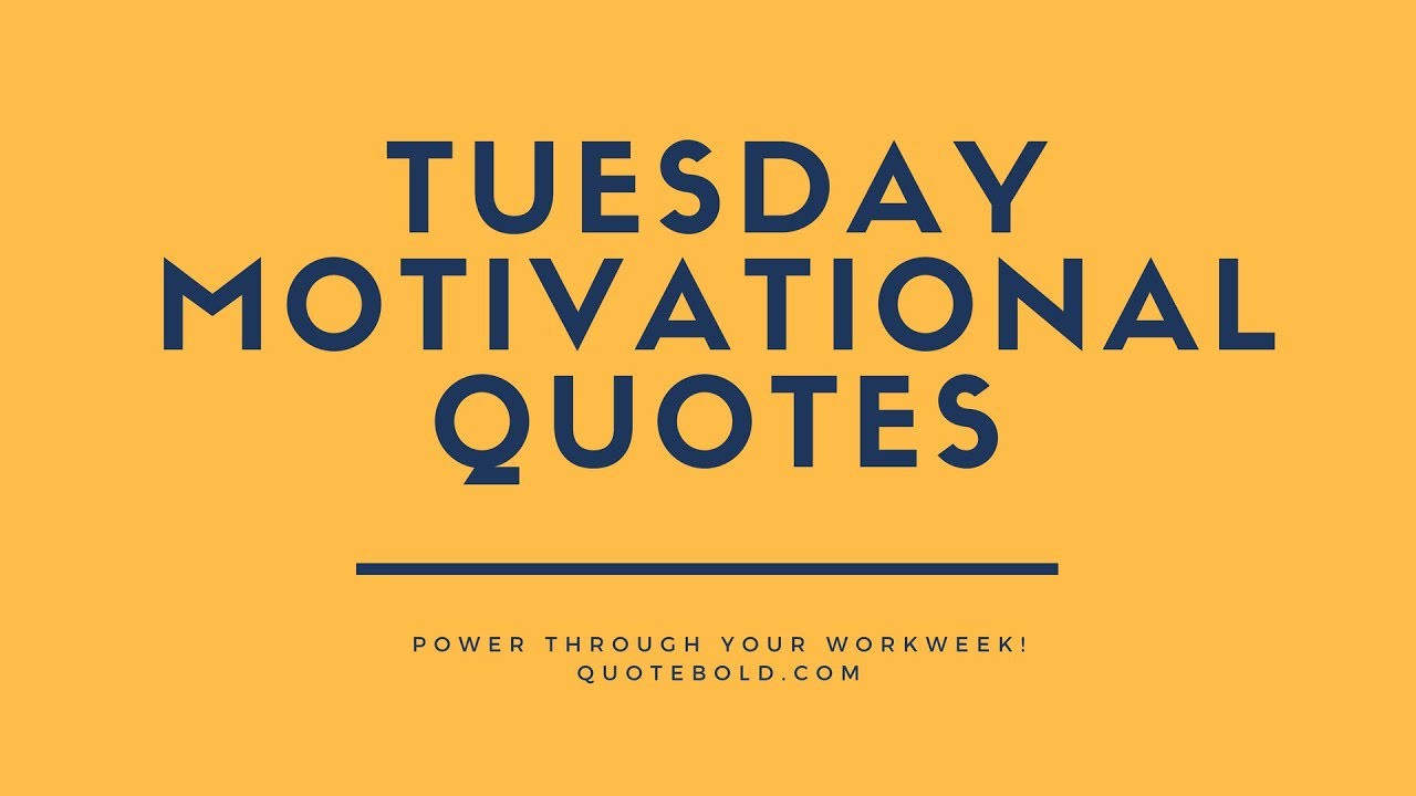 Positive Tuesday Quotes  Top 10 Tuesday Motivational Quotes for Work