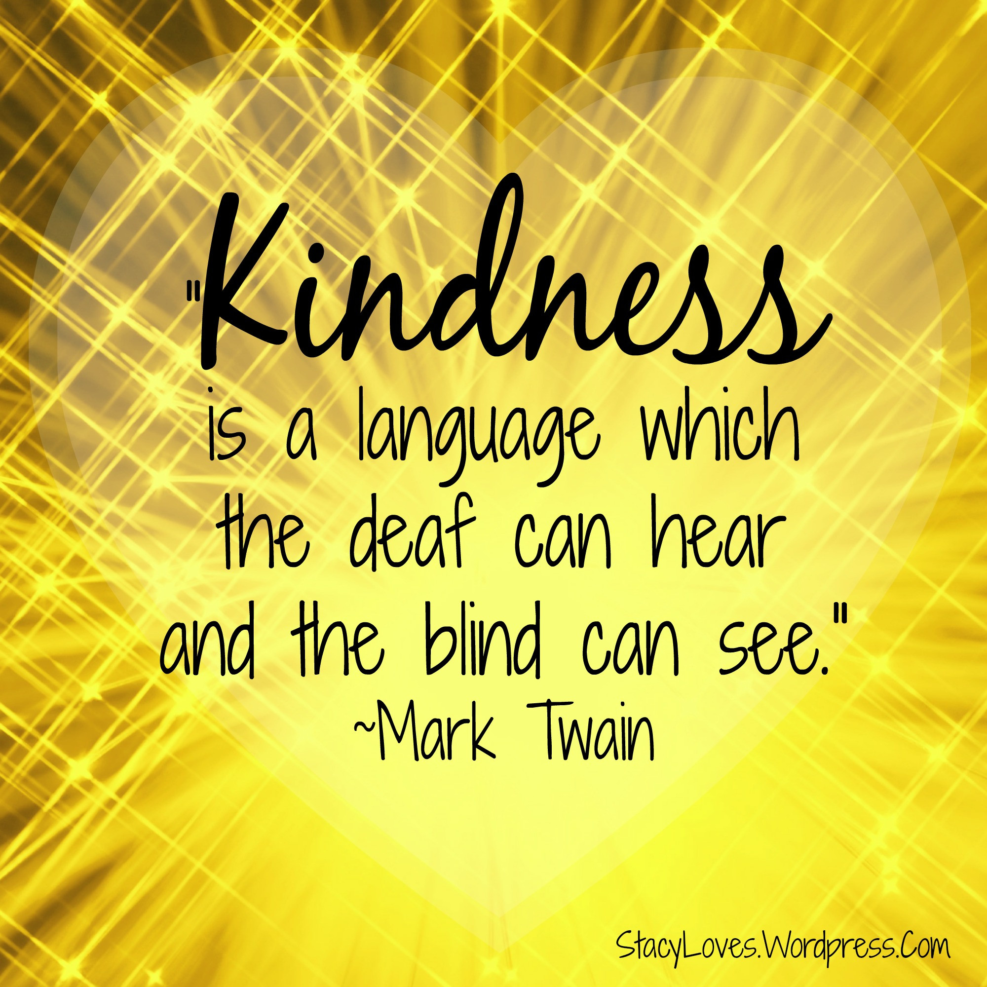 Quote Of Kindness  inspirational quotes Stacy Loves