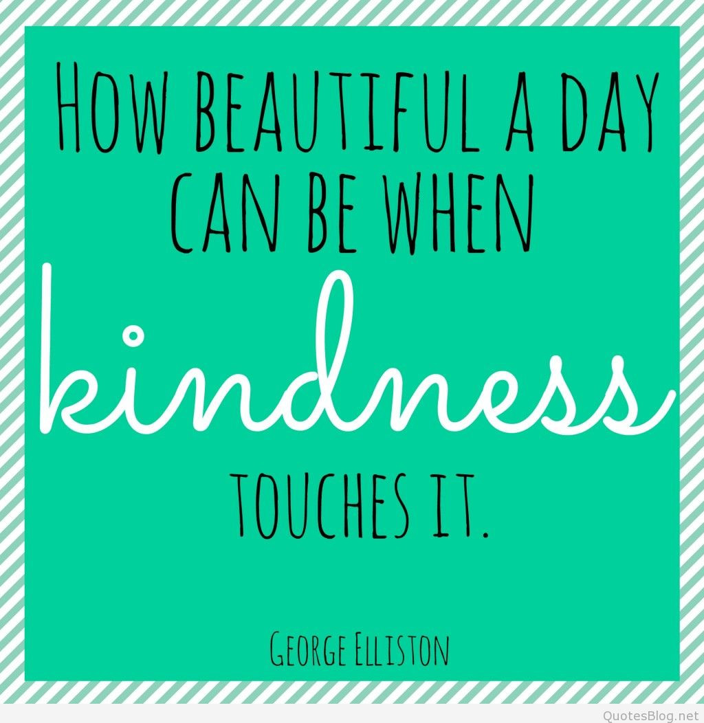 Quote Of Kindness  Kindness Quotes Quotes about kindness