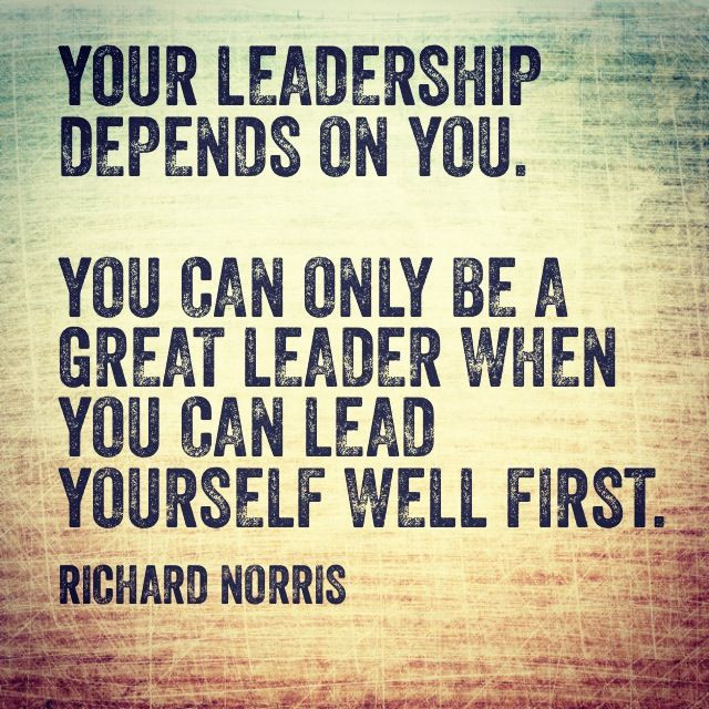 "Quote On Great Leadership  ""Your leadership depends on you You can only be a great"