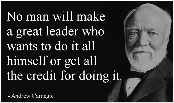 Quote On Great Leadership  INDUSTRIALIST ANDREW CARNEGIE His Innovations Led The U S