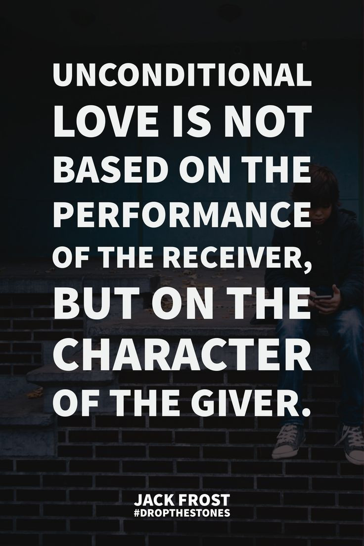 Quote Unconditional Love  25 best ideas about Unconditional love on Pinterest