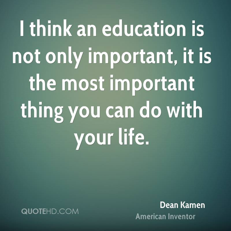 Quotes About Education Importance  Dean Kamen Quotes QuotesGram