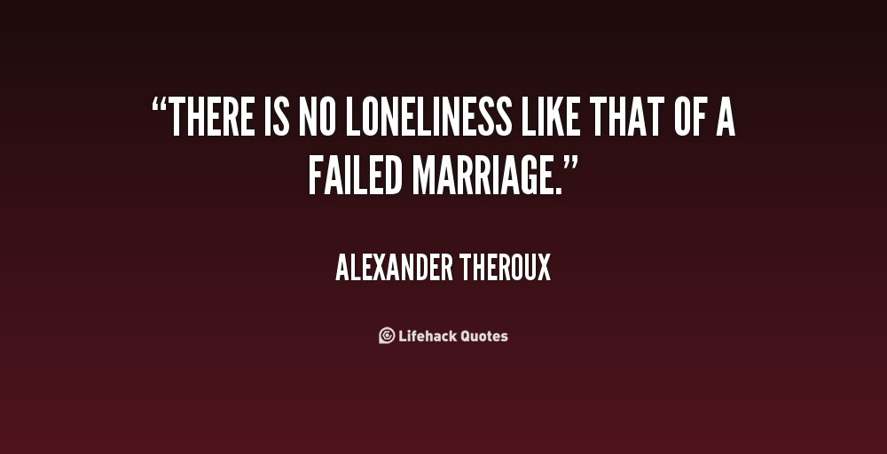 Quotes About Failing Marriages  Failed Marriage Quotes QuotesGram