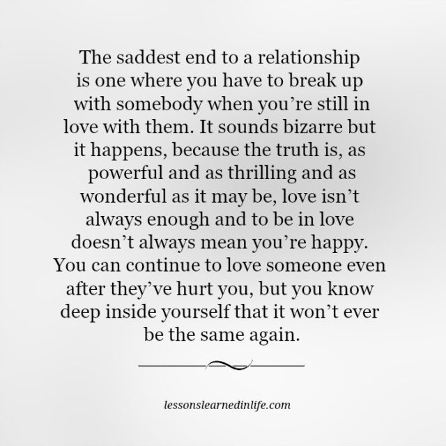 Quotes About Relationships Ending  Lessons Learned in LifeThe saddest end to a relationship
