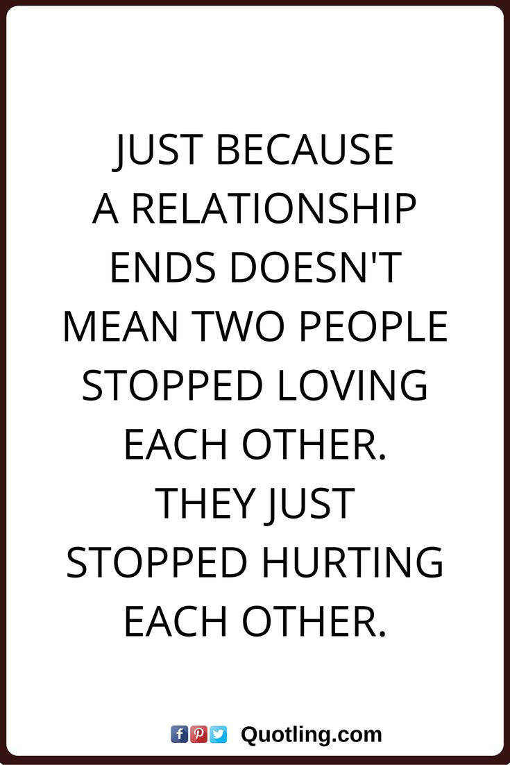 Quotes About Relationships Ending  68 Best Relationship Quotes And Sayings