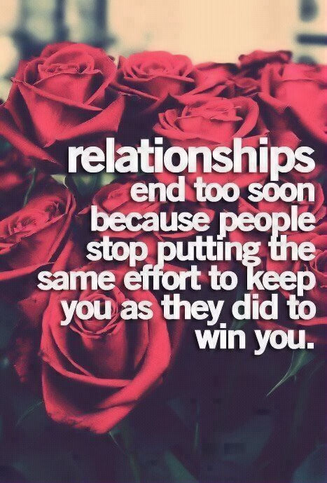 Quotes About Relationships Ending  Relationships End Too Soon Because People Stop Putting The