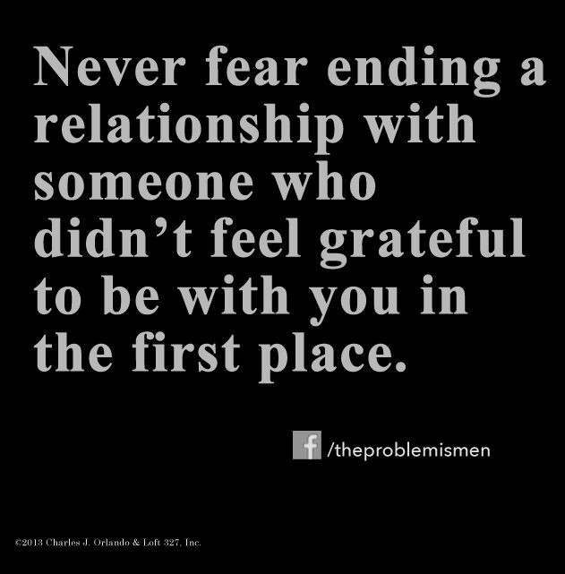 Quotes About Relationships Ending  What you should never fear if you re unhappy in your