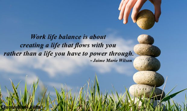 Quotes About Work Life Balance  Inspiring Work Life Balance Quotes with