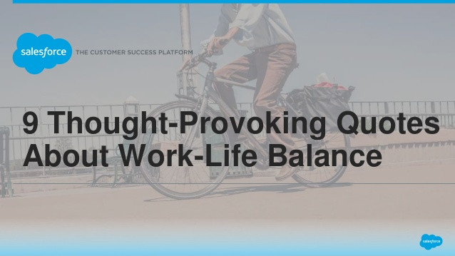 Quotes About Work Life Balance  9 Thought Provoking Quotes About Work Life Balance