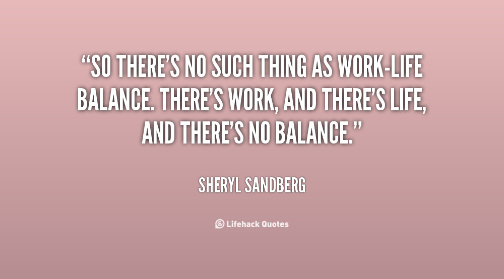 Quotes About Work Life Balance  Quotes About Work Life Balance QuotesGram