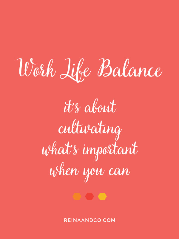Quotes About Work Life Balance  What You Need to Know About Work Life Balance – Reina Co