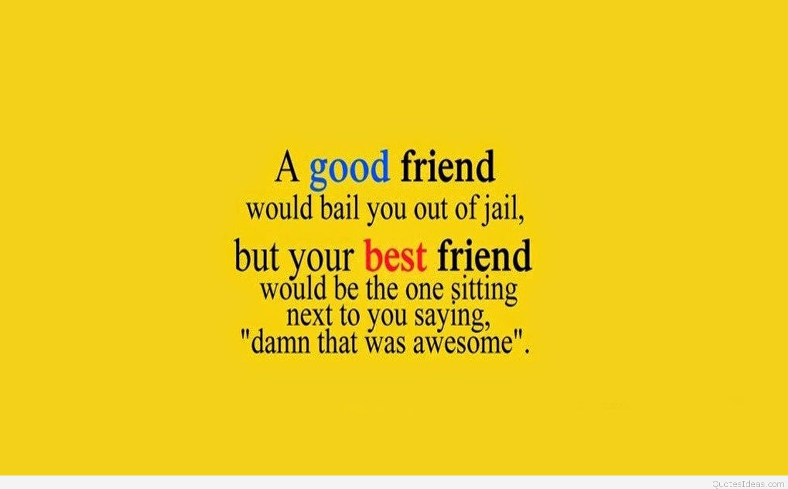Quotes For Good Friendship  Hey you best friend quote