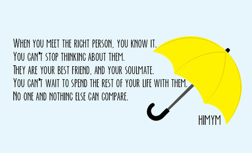 Quotes From How I Met Your Mother  I Wish I Could Say This To You