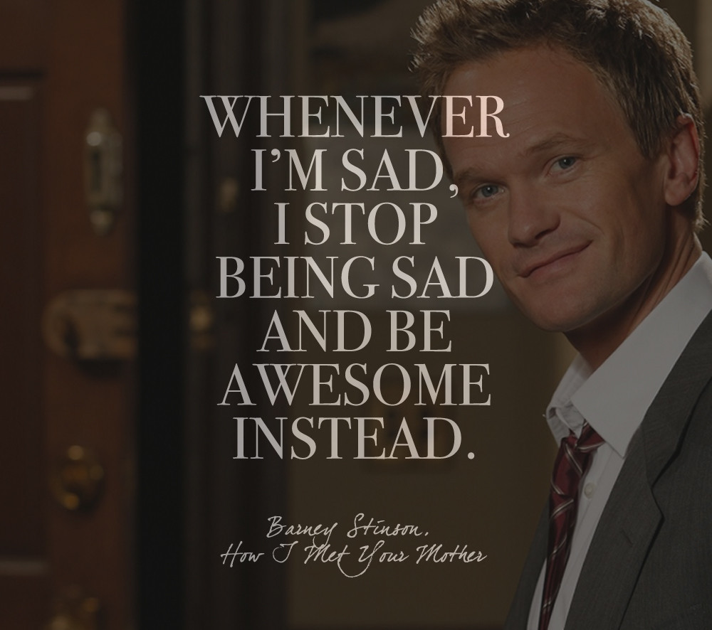 Quotes From How I Met Your Mother  Words by Barney Stinson How I Met Your Mother Quotes